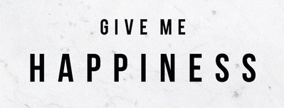 Give me Happiness